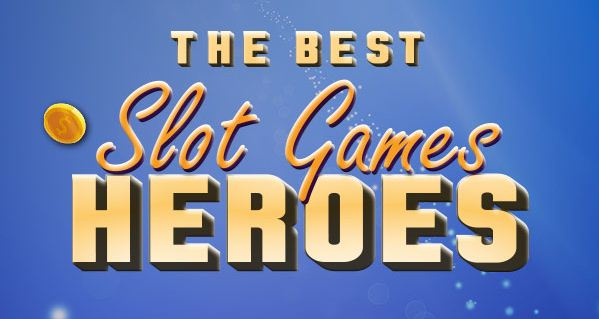Discover the greatest slot game heroes